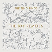 The BXY Remixes by The Ting Tings