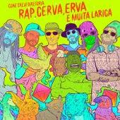 Rap, Cerva, Erva e Muita Larica de ConeCrewDiretoria