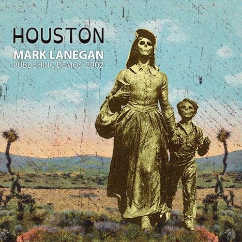 Houston: Publishing Demos 2002 de Mark Lanegan