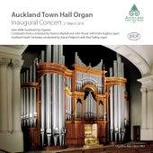 The Inaugural Concert Auckland Town Hall Organ 2010 von John Wells