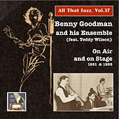 All that Jazz, Vol. 37: Benny Goodman on Air and on Stage, feat. Teddy Wilson (2015 Digital Remaster) de Benny Goodman