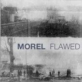 Flawed EP von Morel
