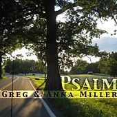 Psalm by Greg and Anna Miller
