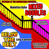 Upstairs at the Downstairs Presents : Mixed Doubles and Below the Belt : Original Cast Recordings : Lily Tomlin and Madeline Kahn von Various Artists