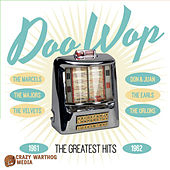 Doo Wop the Greatest Hits 1961-1962 von Various Artists