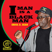 I Man Is A Black Man by Errol D. Bean