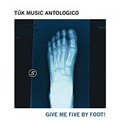 Give Me Five by Foot! (Tǔk Music antologico) de Various Artists