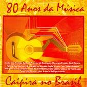 80 Anos da Música Caipira no Brasil von Various Artists