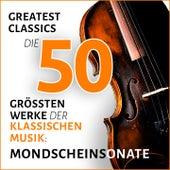 Mondscheinsonate. Greatest Classics: Die 50 größten Werke der klassischen Musik by Various Artists
