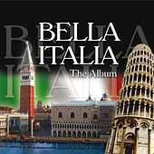 Bella Italia - The Album by Various Artists