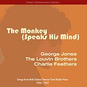 The Monkey (Speaks His Mind) (Songs from Bob Dylans Theme Time Radio Hour 1955 - 1957) by Various Artists