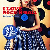 I Love Rock 'n' Roll (30 All Time Rockabilly Classics) de Various Artists