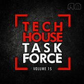 Tech House Task Force, Vol. 15 by Various Artists
