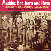 The Americas Most Colorful Hillbilly Band: Their Original Recordings 1946-1951 by Maddox Brothers and Rose