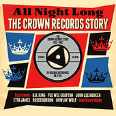 All Night Long The Crown Records Story 1957-1962 von Various Artists