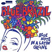 Blue Brazil: Blue Note In A Latin Groove de German Garcia