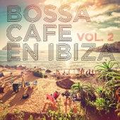 Bossa Cafe en Ibiza, Vol. 2 by Various Artists
