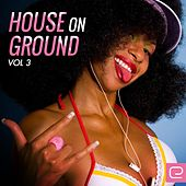 House On Ground, Vol. 3 - EP by Various Artists