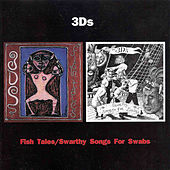 Fish Tales/Swarthy Songs for Swabs by 3D's