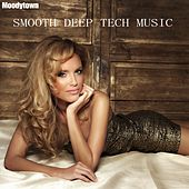 Smooth Deep Tech Music by Various Artists