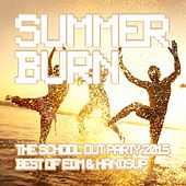 Summer Burn - The School out Party 2015 - Best of EDM & Handsup by Various Artists