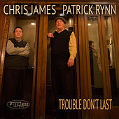 Trouble Don't Last by Chris James