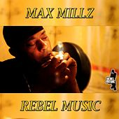 Rebel Music by Max Millz
