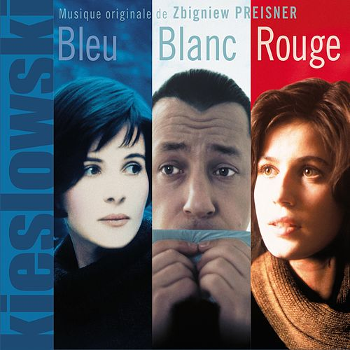 Trois Couleurs: Bleu, Blanc, Rouge (Original Motion Picture Soundtrack from the Three Colors Trilogy by Kieślowski) by Zbigniew Preisner
