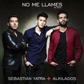 No Me Llames (feat. Alkilados) by Sebastián Yatra