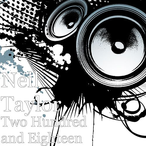Two Hundred and Eighteen by Neil Taylor