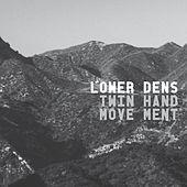 Twin-Hand Movement by Lower Dens