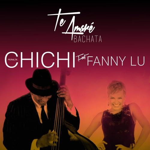Te Amare (Bachata) [feat. Fanny Lu] de Chichi Peralta
