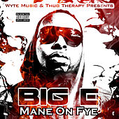 Mane on Fye by The Big E