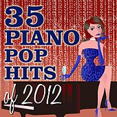 35 Piano Pop Hits of 2012 de Piano Dreamers