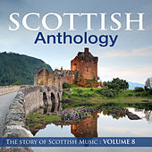 Scottish Anthology : The Story of Scottish Music, Vol. 8 by Various Artists