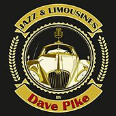 Jazz & Limousines by Dave Pike by Dave Pike