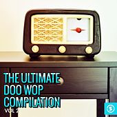 The Ultimate Doo Wop Compilation, Vol. 2 by Various Artists