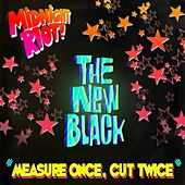 Measure Once, Cut Twice by New Black