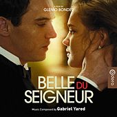 Belle du Seigneur (Original Motion Picture Soundtrack) (A Film by Glenio Bonder) by Gabriel Yared
