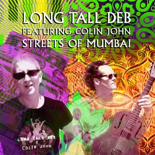 Streets Of Mumbai (feat. Colin John) by Long Tall Deb