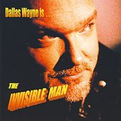 The Invisible Man by Dallas Wayne