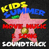 Kids Summer 2015 Movie Music & Song Soundtrack de Various Artists