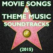 Movie Songs & Theme Music Soundtracks (2015) de Various Artists
