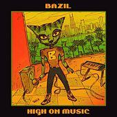 High on Music by Bazil