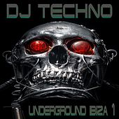 DJ-Techno, Vol. 1 (Underground Ibiza) von Various Artists