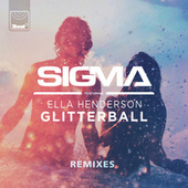 Glitterball (Remixes) by Sigma