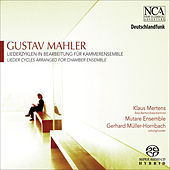 Mahler, G.: Lieder Cycles (Arr. for Chamber Ensemble) by Klaus Mertens