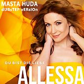 Du bist die Liebe (Masta Huda Dubstep Version) by Allessa