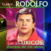 Vuelve Rodolfo Con los Líricos de Rodolfo Aicardi