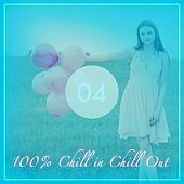 100% Chill in Chill Out, Vol. 4 de Various Artists